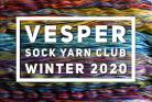 Vesper Sock Yarn Club January - February - March- 2020