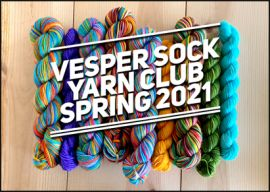 Vesper Sock Yarn Club Spring April-May-June- 2021